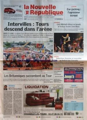 NOUVELLE REPUBLIQUE (LA) [No 19058] du 09/07/2007 - LA RICHE - CAR-JACKING - L'AGRESSEUR ECROUE - INTERVILLES - TOURS DESCEND DANS L'ARENE - LES BRITANNIQUES SUCCOMBENT AU TOUR - CHINONAIS - EDDY MITCHELL CLOTURE EN BEAUTE LE FESTIVAL AVOINE ZONE BLUES - AMBOISE - SEDUCTIONS FEMININE ET MASCULINE AU FESTIVAL DES COURANTS - ATHLETISME - INTERREGIONAUX REUSSIS A GRANDMONT - EDITORIAL - MORT D'UNE PRATIQUE PAR FRANCOIS TARTARIN - CANDIDE - PACIFIQUE ARMADA - SOMMAIRE - LE FAIT DU JOUR - FAITS DE S par Collectif