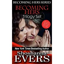 Becoming Hers Trilogy Set: Over Her Knee, Denied By Her, & In Her Care, plus a bonus short story (Volume 4) by Shoshanna Evers (2014-06-03)