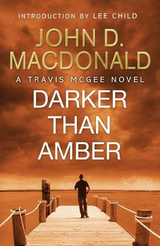 Darker than Amber: Introduction by Lee Child: Travis McGee, No.7 (Lee Child-7)