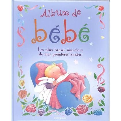Album de bébé : Les plus beaux souvenirs de mes premières années