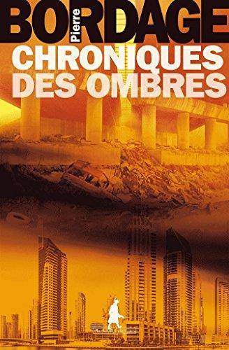 Chroniques des Ombres par Pierre BORDAGE