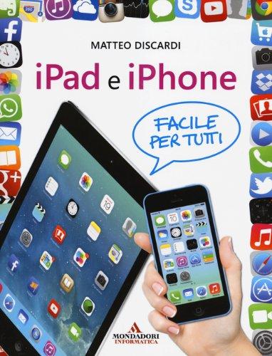 iPad e iPhone. Facile per tutti