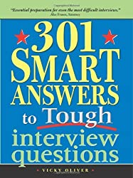 301 Smart Answers to Tough Interview Questions by Vicky Oliver (2005-05-01)
