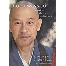Not Always So: Practicing the True Spirit of Zen by Shunryu Suzuki (2002-05-28)