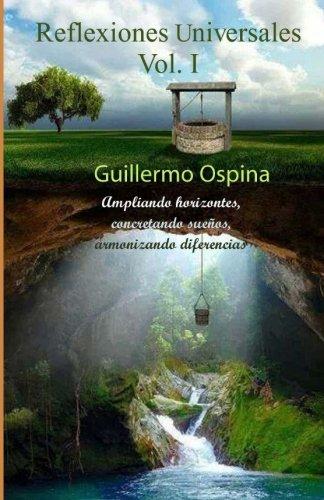 1: Reflexiones universales. Volumen I: Ampliando horizontes, concretando sueños, armonizando diferencias