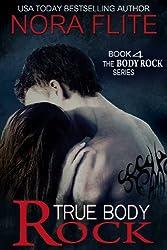 True Body Rock (Rockstar Romance) (The Body Rock Series Book 4)