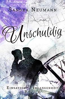 Unschuldig (Einsatzort Vergangenheit 6) (German Edition) by [Neumann, Sandra]