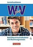 Wirtschaft für Fachoberschulen und Höhere Berufsfachschulen - W PLUS V - BWR - FOS/BOS Bayern: Jahrgangsstufe 11 - Betriebswirtschaftslehre mit Rechnungswesen: Arbeitsbuch mit Webcode