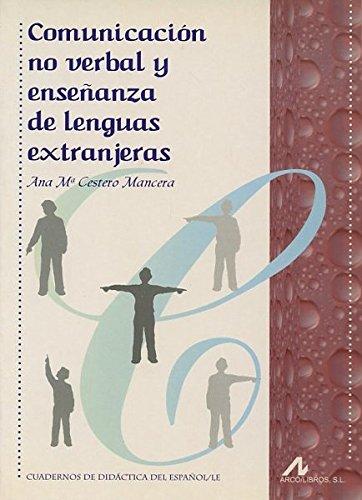 Comunicación no verbal y enseñanza de lenguas extranjeras (Cuadernos de didáctica del español/LE) por Ana María Cestero Mancera