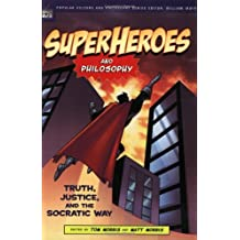 Superheroes and Philosophy: Truth, Justice, and the Socratic Way (Popular Culture and Philosophy) (2005-05-10)
