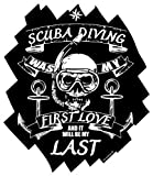 Scuba diving was my first Love and it will be my Last Taucher Aufkleber Autoaufkleber Sticker Vinylaufkleber Decal