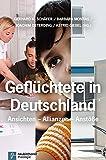 Geflüchtete in Deutschland: Ansichten - Allianzen - Anstöße