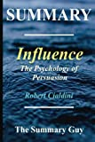 Influence: The Psychology of Persuasion (Influence - The Psychology of Persuasion: A Full Summary - Hardcover, Audiobook, Audible Book 1)