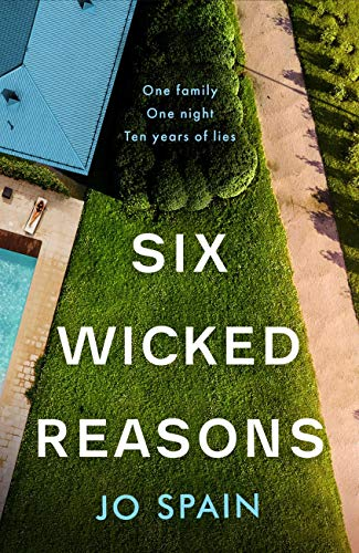 Six Wicked Reasons: A gripping new thriller with a breathtaking twist from the number one bestseller by [Spain, Jo]