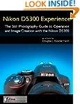 Nikon D5300 Experience - The Still Ph...