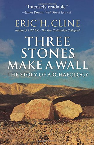 Three Stones Make a Wall – The Story of Archaeology