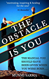 THE OBSTACLE IS YOU: The Manual You Should Have Been Given When You Were Born (How to Love Yourself Book 3)