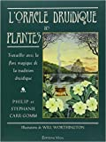 L'oracle druidique des plantes - Travailler avec la flore magique de la tradition druidique de Philip Carr-Gomm,Stephanie Carr-Gomm ,Will Worthington (Illustrations) ( 1 septembre 2008 )