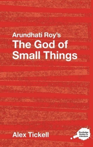 Arundhati Roy's The God of Small Things: A Routledge Study Guide (Routledge Guides to Literature) by Alex Tickell (2007-04-18)