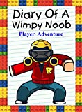 #9: Diary Of A Wimpy Noob: Player Adventure (Noob's Diary Book 23)