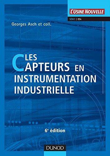 Les capteurs en instrumentation industrielle - 7me dition (Automatique et rseaux)