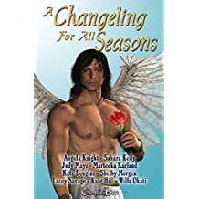 2nd Edition: A Changeling For All Seasons 1 (Box Set) (Changeling Seasons)
