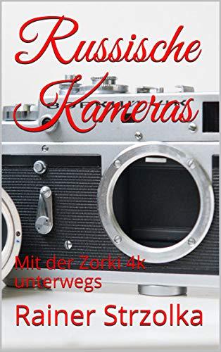 Russische Kameras: Mit der Zorki 4k unterwegs (German Edition)
