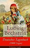 Deutsches Sagenbuch (1000 Sagen) - Vollständige Ausgabe