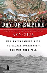 Day of Empire: How Hyperpowers Rise to Global Dominance