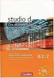 Studio D - Die Mittelstufe: Arbeitsheft Sprach- Und Prufungstraining B2/2