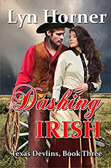Dashing Irish: Texas Devlins, Book Three by [Horner, Lyn]