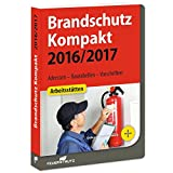 Brandschutz Kompakt 2016/2017: Adressen  Bautabellen  Vorschriften