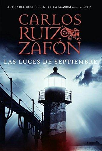 Las Luces de Septiembre (Spanish Edition) by Carlos Ruiz Zafon (2007-12-18)
