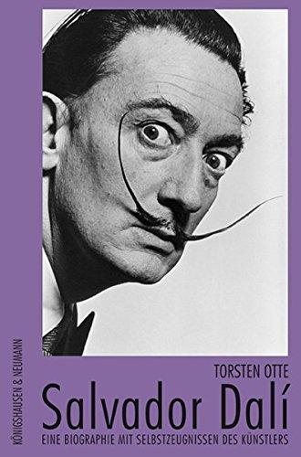Salvador Dali. Eine Biographie mit Selbstzeugnissen des Künstlers -