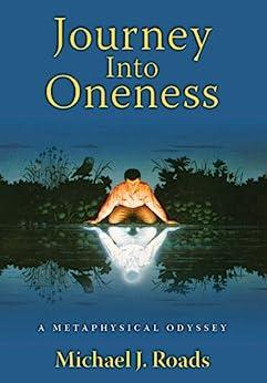 Journey Into Oneness (English Edition) di [Roads, Michael J.]