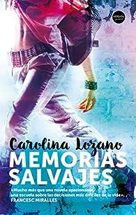 Memorias Salvajes par Carolina Lozano