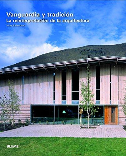 Vanguardia y Tradicion: La Reinterpretación de La Arquitectura por Vicky Richardson