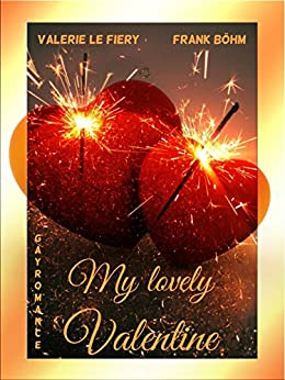 My lovely Valentine (German Edition) by [Fiery, Valerie le, Frank Böhm]