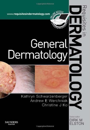 General Dermatology: Requisites in Dermatology, 1e by Kathryn Schwarzenberger (2008-10-20)