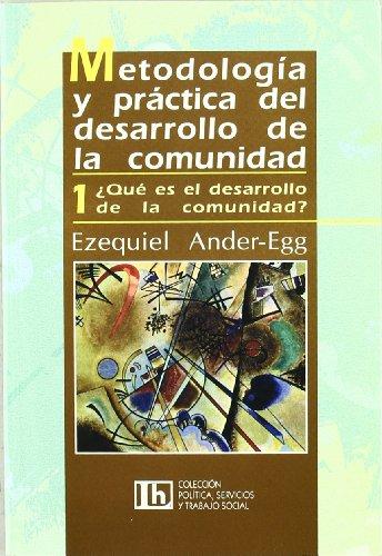 Descargar Libro Metodologia y practica del desarrollo de la comunidad I: ¿que es el desarrollo de la comunidad? de Ezequiel Ander-Egg