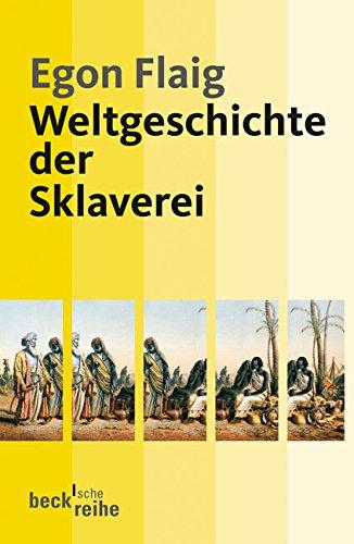 Weltgeschichte der Sklaverei (Beck'sche Reihe)