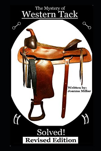 The Mystery of Western Tack Solved! - Revised Edition (Bits Horse Tack)