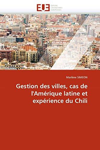 Gestion des villes, cas de l''amérique latine et expérience du chili par Marlène SIMEON