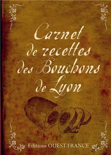 Carnet de recettes des bouchons de Lyon de Emmanuel Ferra (14 fvrier 2012) Reli