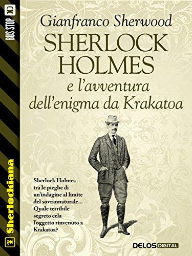 Sherlock Holmes e l'avventura dell'enigma da Krakatoa: 7 (Sherlockiana)