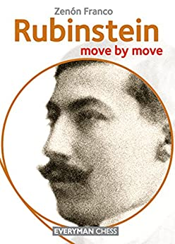 Rubinstein: Move by Move (English Edition) par [Franco, Zenón]