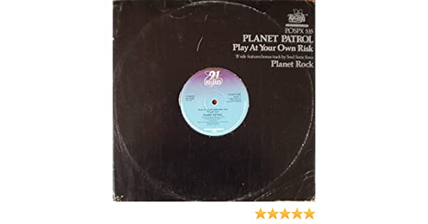 PLANET PATROL / PLAY AT YOUR OWN RISK / PLANET ROCK Import