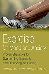 Exercise for Mood and Anxiety: Proven Strategies for Overcoming Depression and Enhancing Well-Being by Michael Otto Ph.D. (2011-07-28)