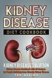 Kidney Disease Diet Cookbook: Kidney Disease Solution