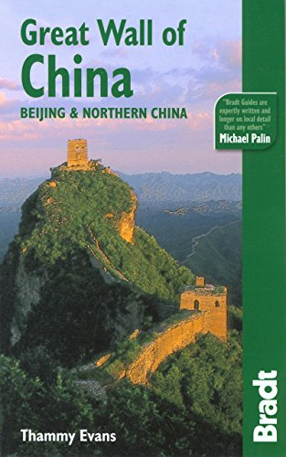 Great Wall of China: Beijing & Northern China: Beijing and Northern China (Bradt Travel Guides)